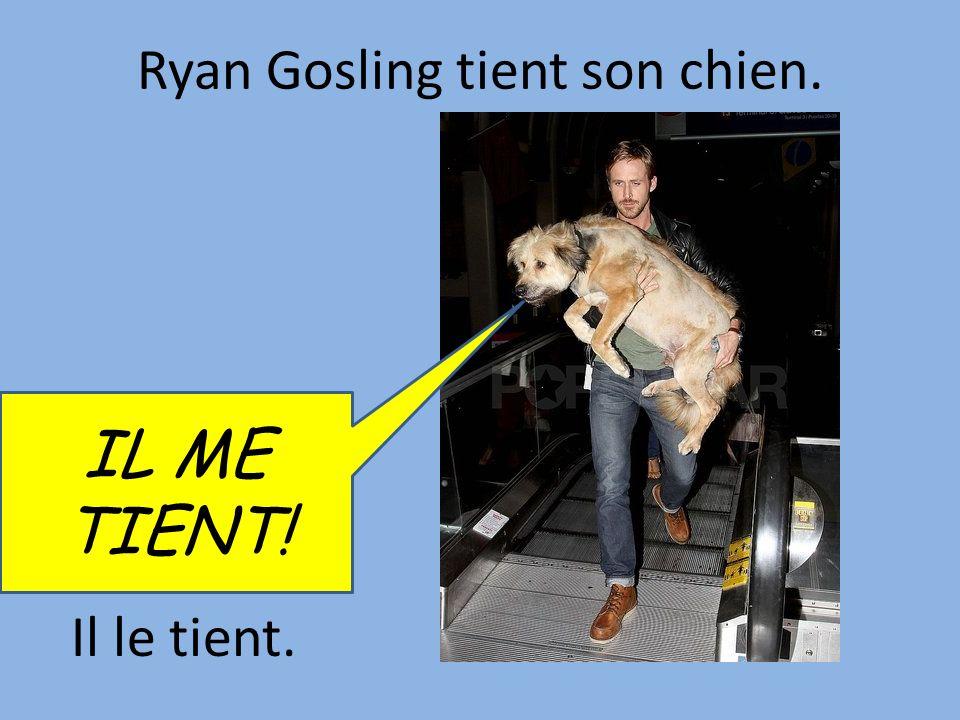 Ryan Gosling tient son chien. Il le tient. IL ME TIENT!