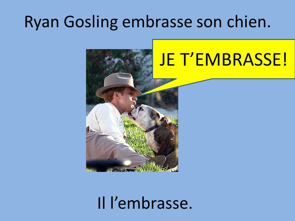 Ryan Gosling embrasse son chien. Il lembrasse. JE TEMBRASSE!