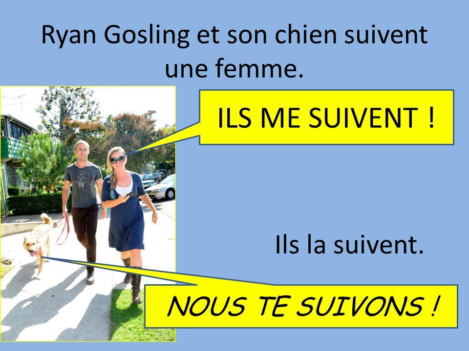 Ryan Gosling et son chien suivent une femme. Ils la suivent. ILS ME SUIVENT ! NOUS TE SUIVONS !