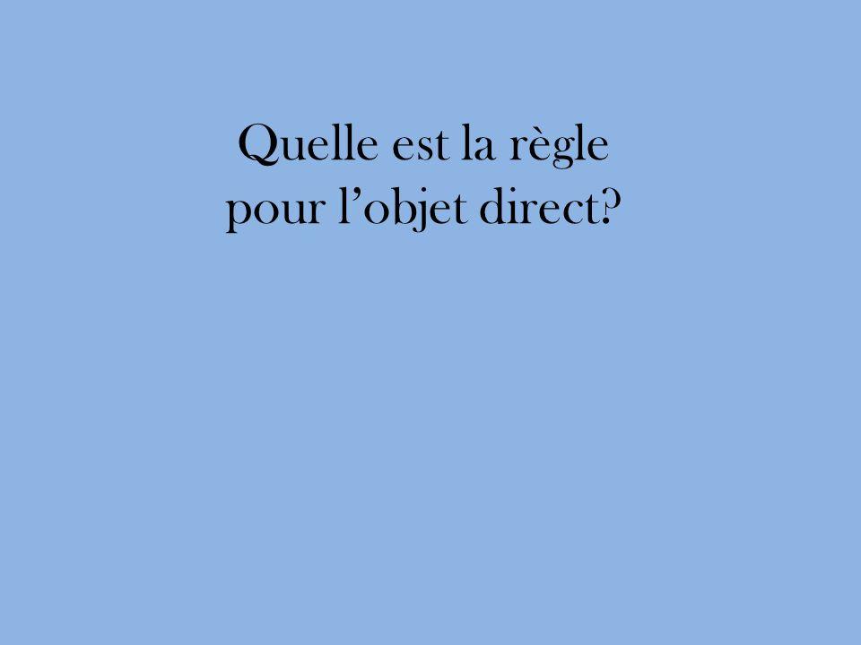Quelle est la règle pour lobjet direct?