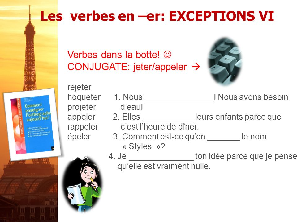 Les verbes en –er: EXCEPTIONS V Verbes dans la botte.