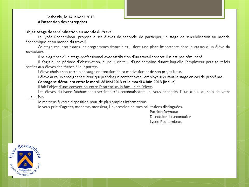 Bethesda, le 14 Janvier 2013 A lattention des entreprises Objet: Stage de sensibilisation au monde du travail Le lycée Rochambeau propose à ses élèves