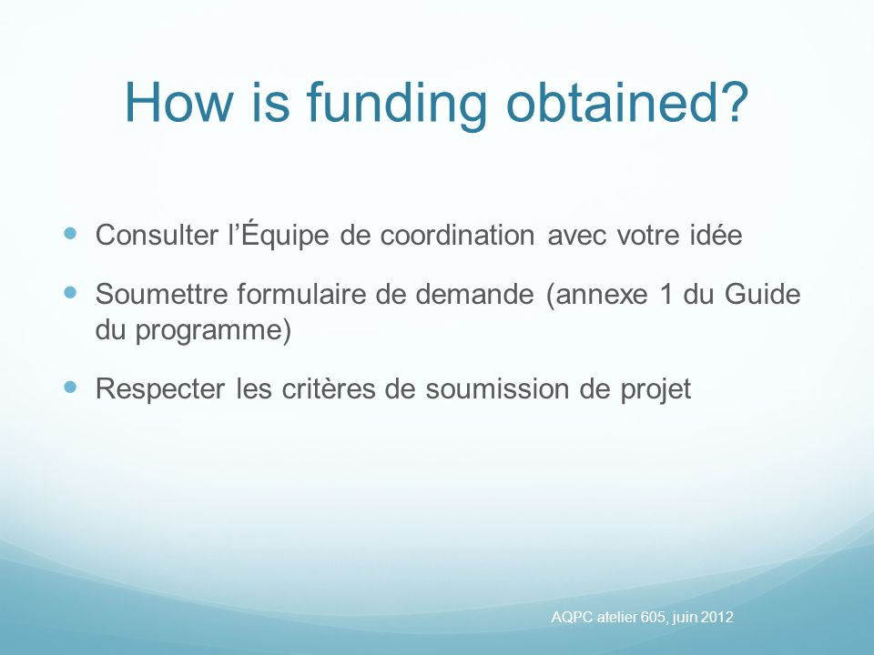 How is funding obtained.