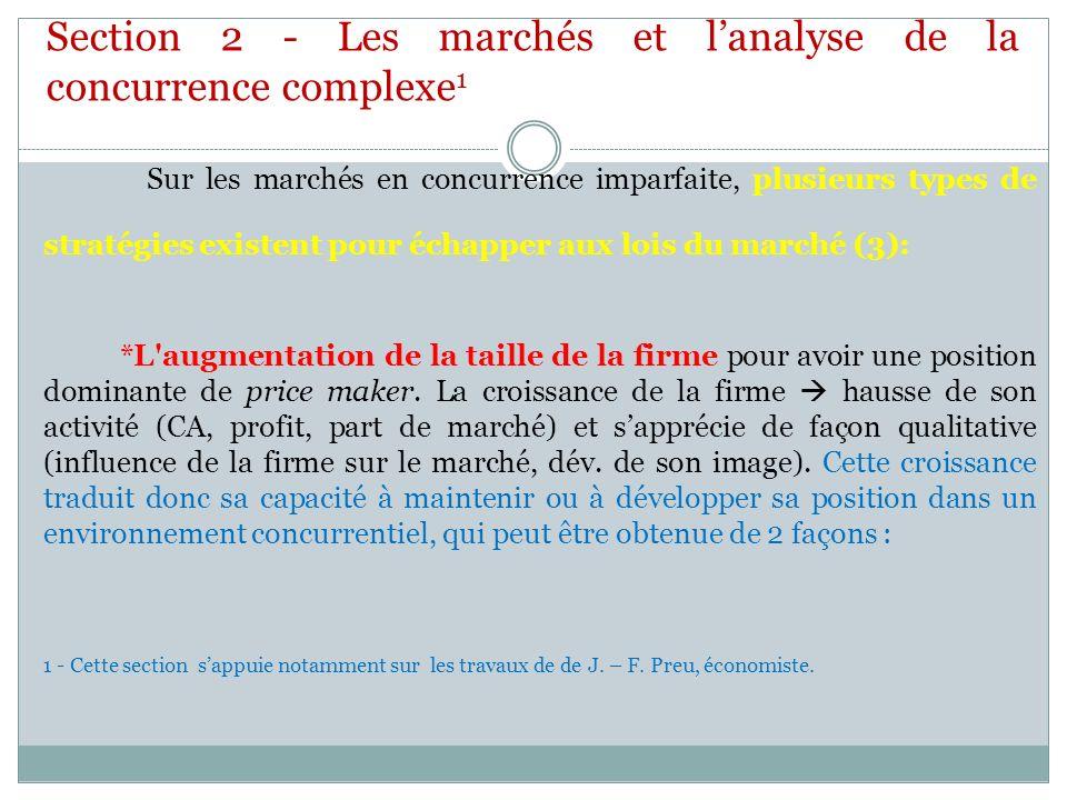 Section 2 - Les marchés et lanalyse de la concurrence complexe 1 Sur les marchés en concurrence imparfaite, plusieurs types de stratégies existent pou