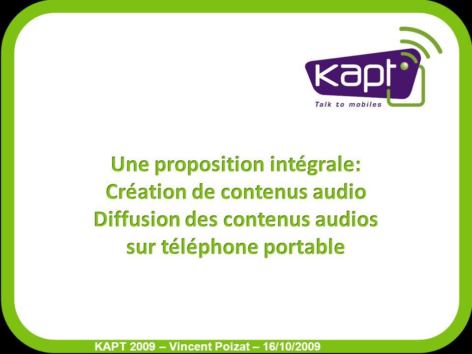 KAPT – talk to mobiles 1010 Récompenses : Kapt a participé à l édition 2008 Envie d agir et a reçu un prix le 23 Juin 2008.