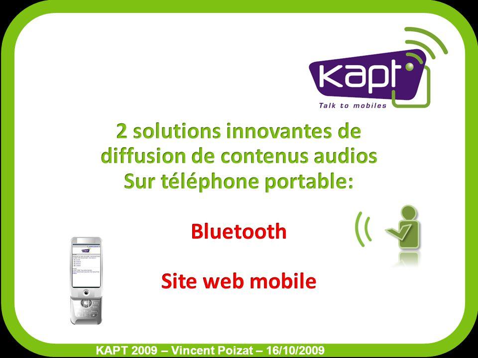 KAPT Bluetooth La diffusion : En Bluetooth car présent sur plus de 70% des mobiles aujourdhui.