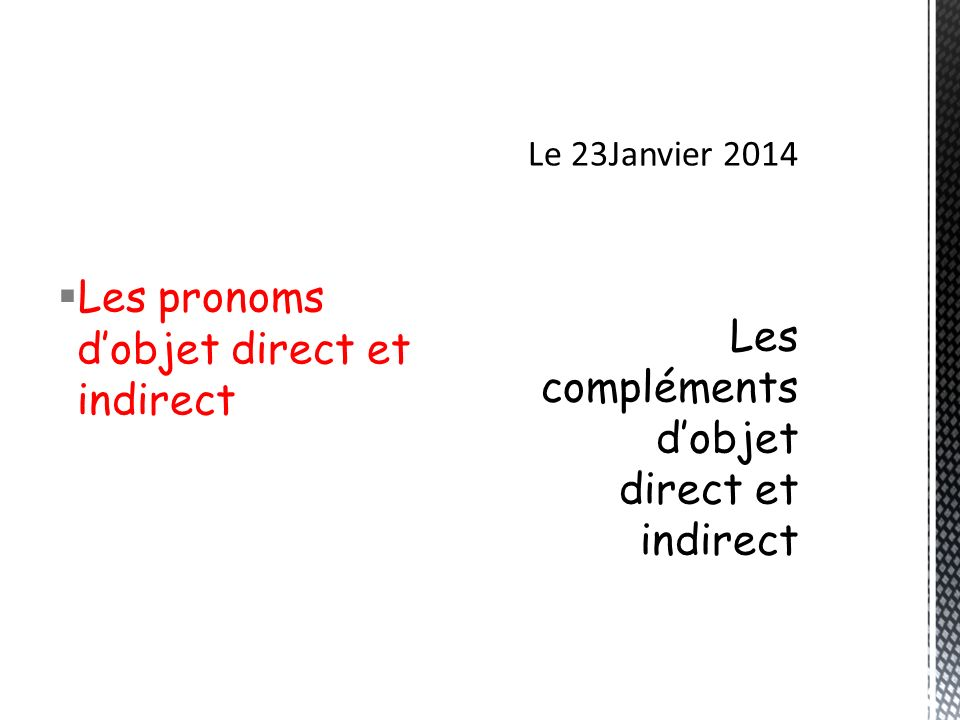 Les pronoms dobjet direct et indirect