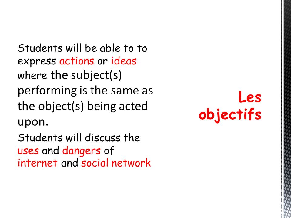 Students will be able to to express actions or ideas where the subject(s) performing is the same as the object(s) being acted upon. Students will disc