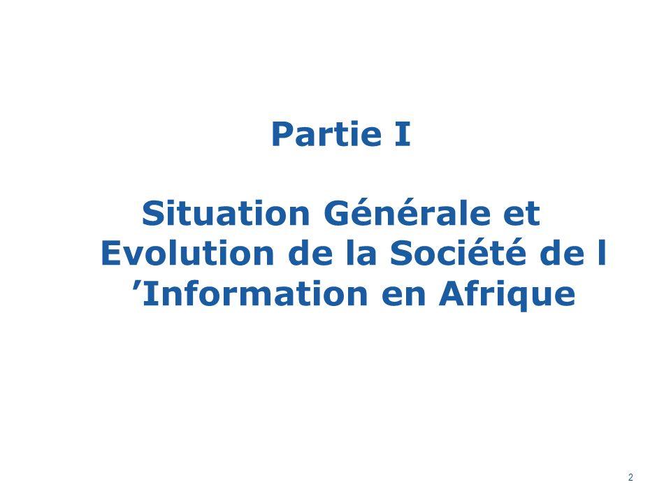 Partie I Situation Générale et Evolution de la Société de l Information en Afrique 2