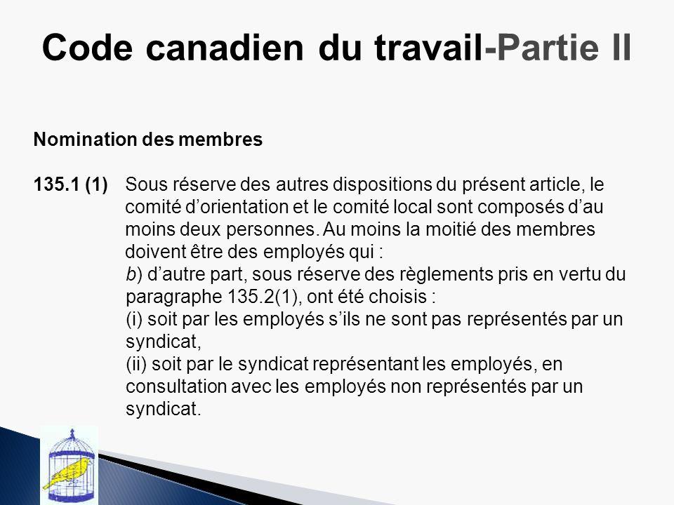 Nomination des membres 135.1 (1) Sous réserve des autres dispositions du présent article, le comité dorientation et le comité local sont composés dau moins deux personnes.
