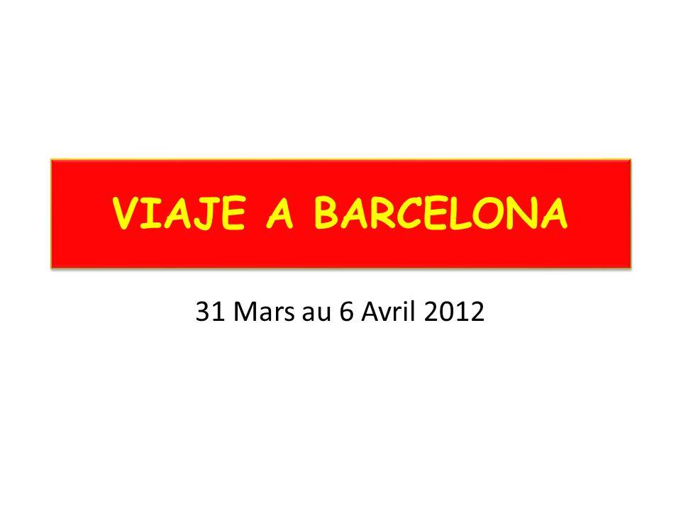 VIAJE A BARCELONA 31 Mars au 6 Avril 2012