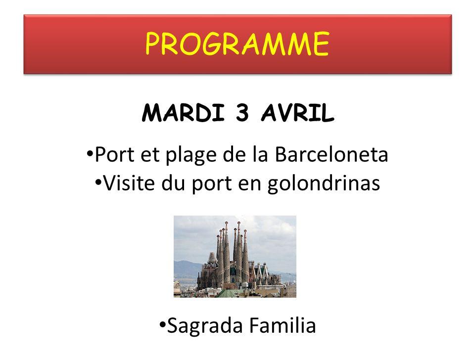 PROGRAMME MARDI 3 AVRIL Port et plage de la Barceloneta Visite du port en golondrinas Sagrada Familia