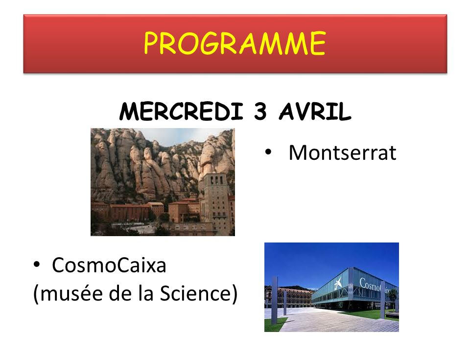 PROGRAMME MERCREDI 3 AVRIL Montserrat CosmoCaixa (musée de la Science)