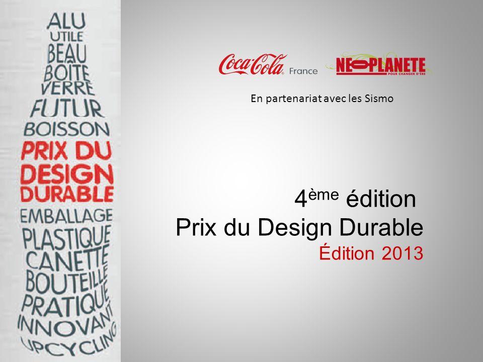 4 ème édition Prix du Design Durable Édition 2013 En partenariat avec les Sismo