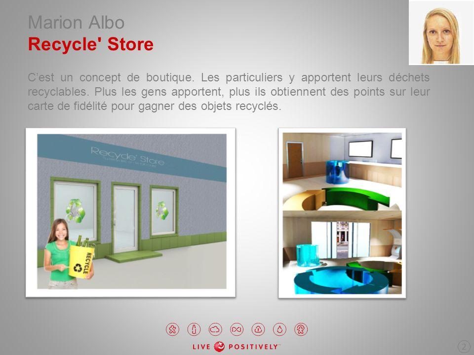 Marion Albo Recycle' Store Cest un concept de boutique. Les particuliers y apportent leurs déchets recyclables. Plus les gens apportent, plus ils obti