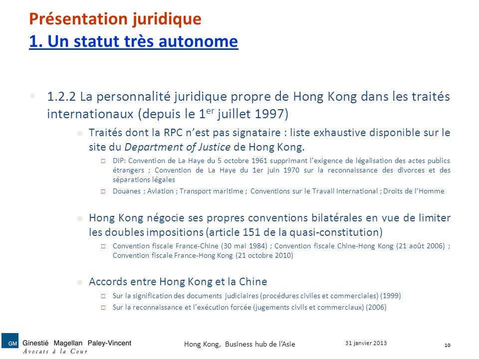 Présentation juridique 1. Un statut très autonome 1.2.2 La personnalité juridique propre de Hong Kong dans les traités internationaux (depuis le 1 er