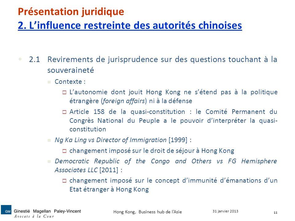 Présentation juridique 2. Linfluence restreinte des autorités chinoises 2.1Revirements de jurisprudence sur des questions touchant à la souveraineté C