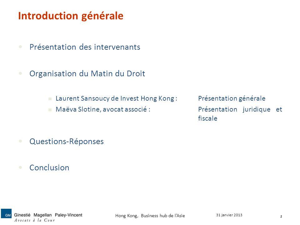 Introduction générale Présentation des intervenants Organisation du Matin du Droit Laurent Sansoucy de Invest Hong Kong :Présentation générale Maëva S