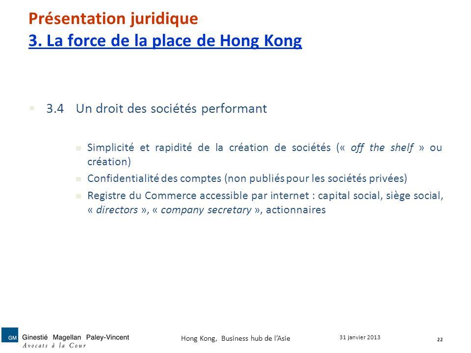 Présentation juridique 3. La force de la place de Hong Kong 3.4Un droit des sociétés performant Simplicité et rapidité de la création de sociétés (« o