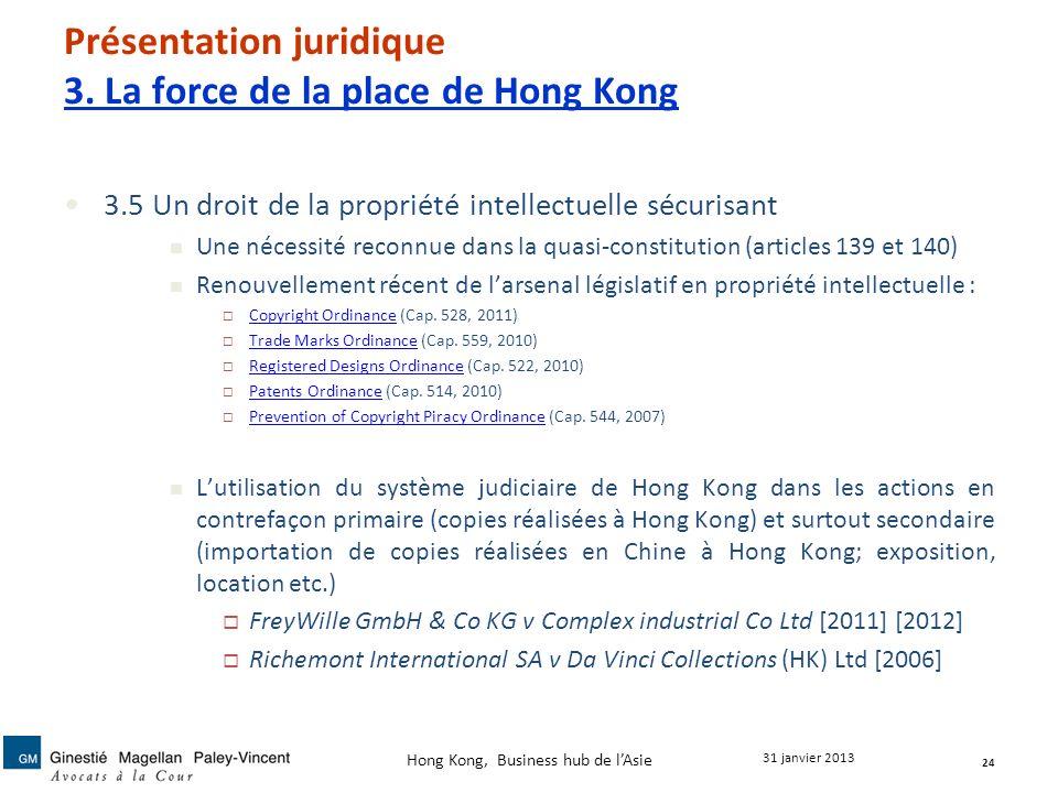 Présentation juridique 3. La force de la place de Hong Kong 3.5 Un droit de la propriété intellectuelle sécurisant Une nécessité reconnue dans la quas