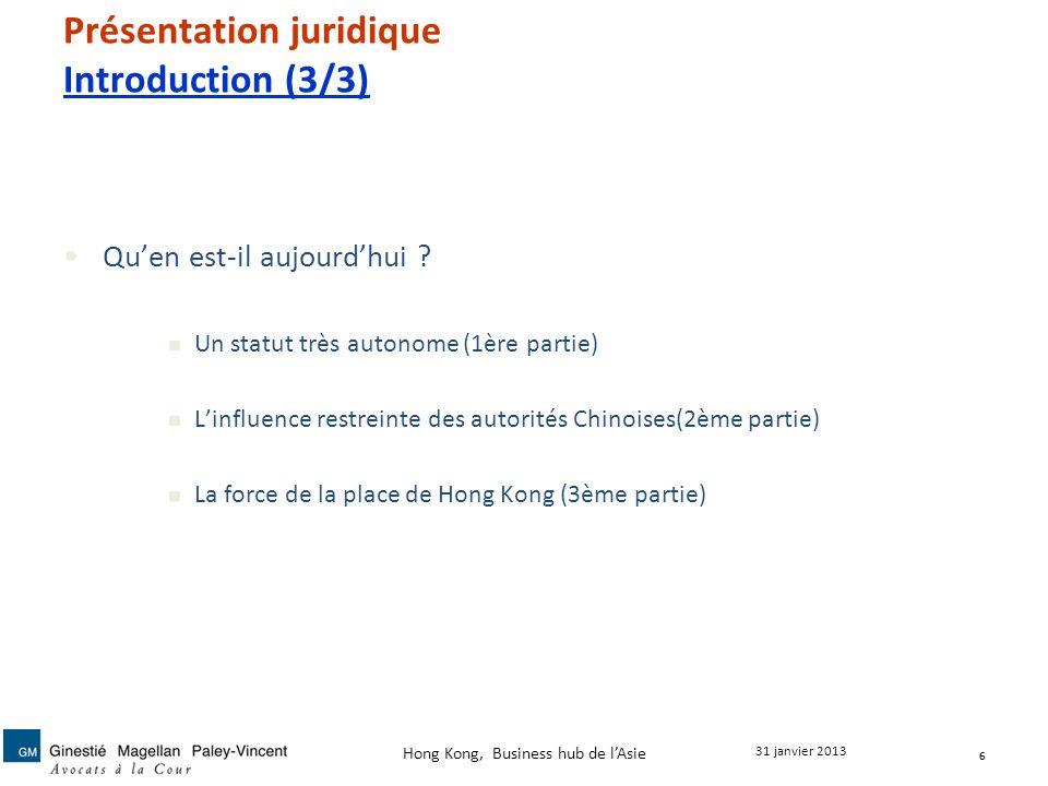 Présentation juridique Introduction (3/3) Quen est-il aujourdhui ? Un statut très autonome (1ère partie) Linfluence restreinte des autorités Chinoises