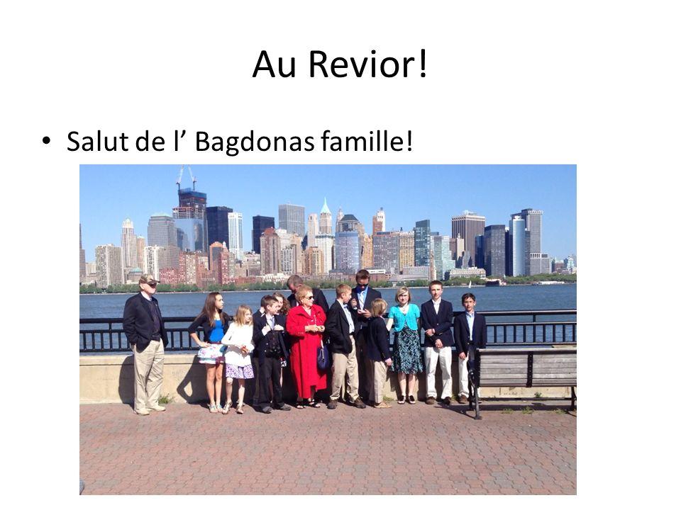 Au Revior! Salut de l Bagdonas famille!