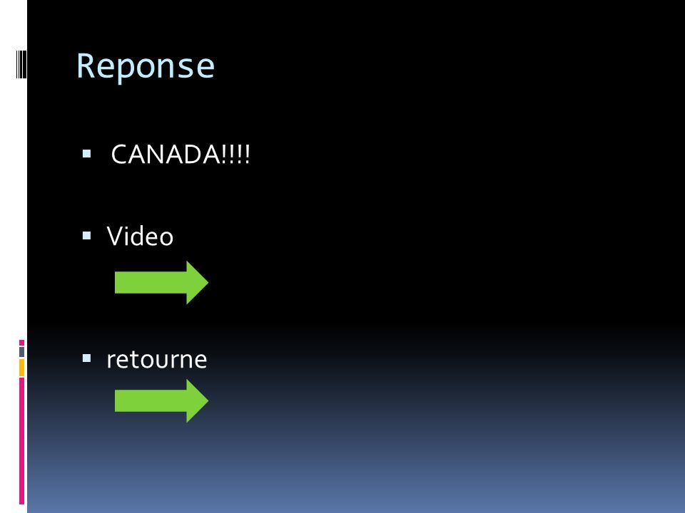 Reponse CANADA!!!! Video retourne