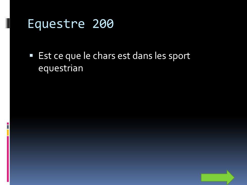Equestre 200 Est ce que le chars est dans les sport equestrian