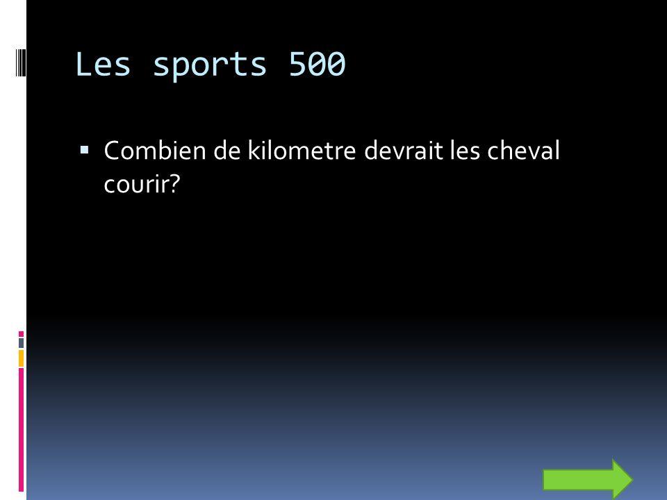 Les sports 500 Combien de kilometre devrait les cheval courir