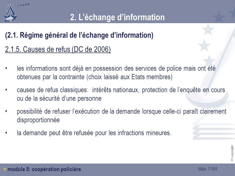Slide 11/64 © copyright 2.Léchange dinformation > module 5: coopération policière (2.1.
