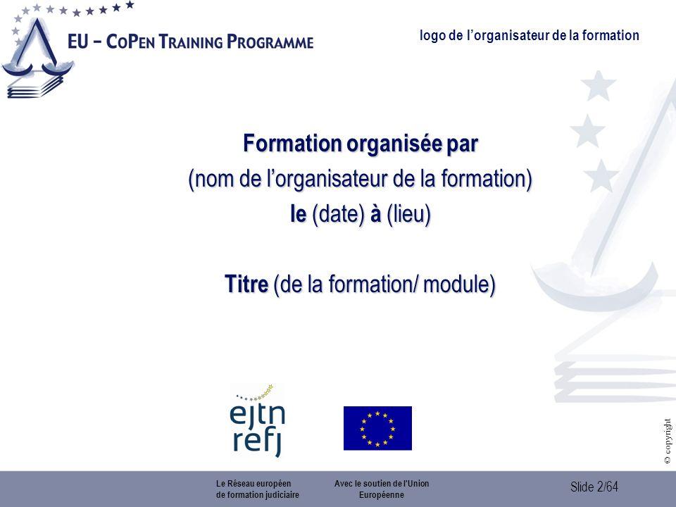 Slide 3/64 © copyright Module 5 La coopération policière Version: 3.0 Last up-date: 20.12.2012