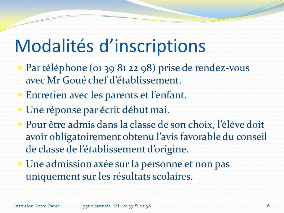 Modalités dinscriptions Par téléphone (01 39 81 22 98) prise de rendez-vous avec Mr Goué chef détablissement. Entretien avec les parents et lenfant. U