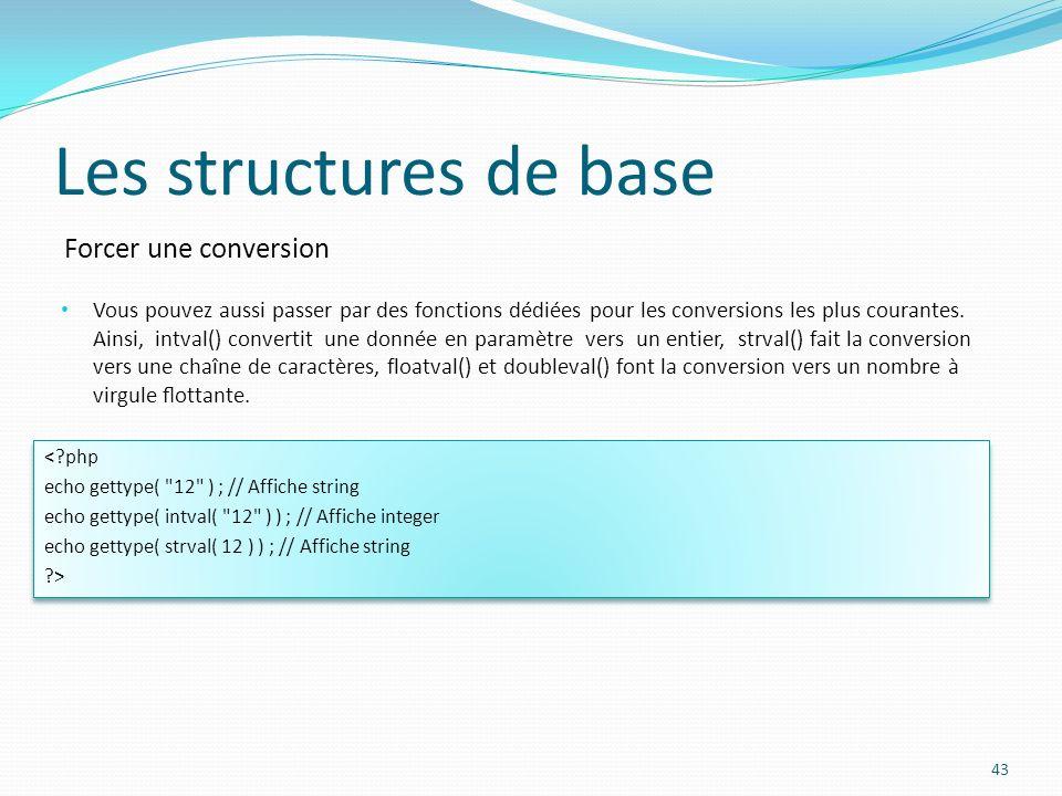 Forcer une conversion Les structures de base Vous pouvez aussi passer par des fonctions dédiées pour les conversions les plus courantes.
