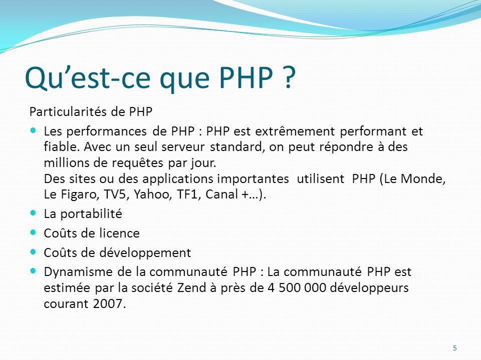 Quest-ce que PHP ? Particularités de PHP Les performances de PHP : PHP est extrêmement performant et fiable. Avec un seul serveur standard, on peut ré