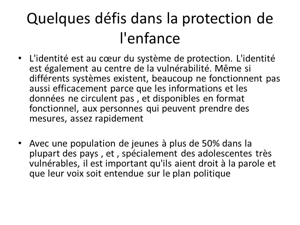 Quelques défis dans la protection de l'enfance L'identité est au cœur du système de protection. L'identité est également au centre de la vulnérabilité