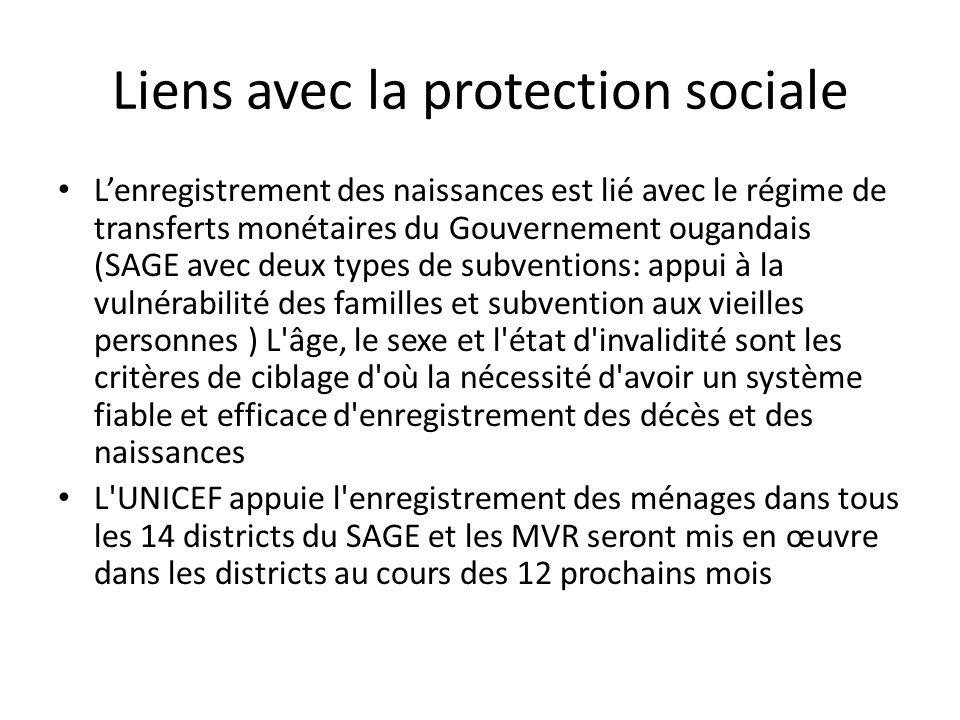 Liens avec la protection sociale Lenregistrement des naissances est lié avec le régime de transferts monétaires du Gouvernement ougandais (SAGE avec d