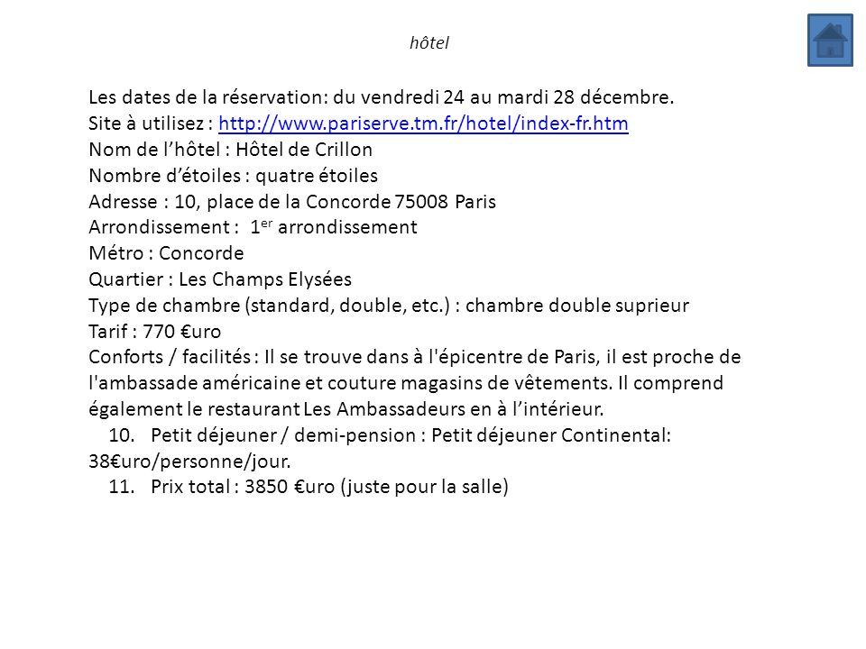 hôtel Les dates de la réservation: du vendredi 24 au mardi 28 décembre. Site à utilisez : http://www.pariserve.tm.fr/hotel/index-fr.htmhttp://www.pari