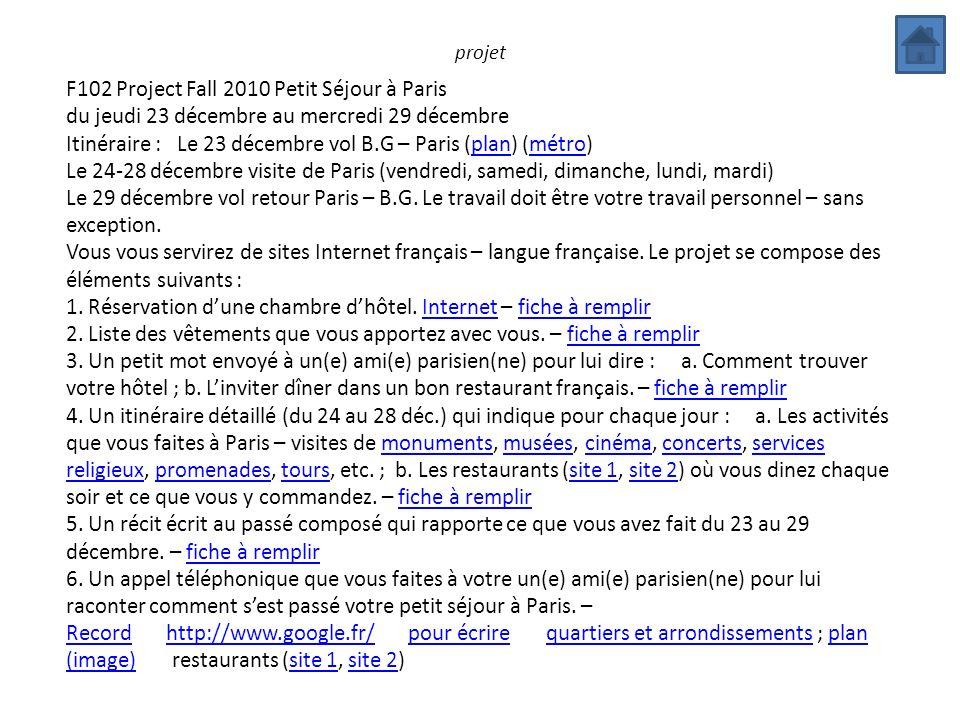 projet F102 Project Fall 2010 Petit Séjour à Paris du jeudi 23 décembre au mercredi 29 décembre Itinéraire : Le 23 décembre vol B.G – Paris (plan) (mé