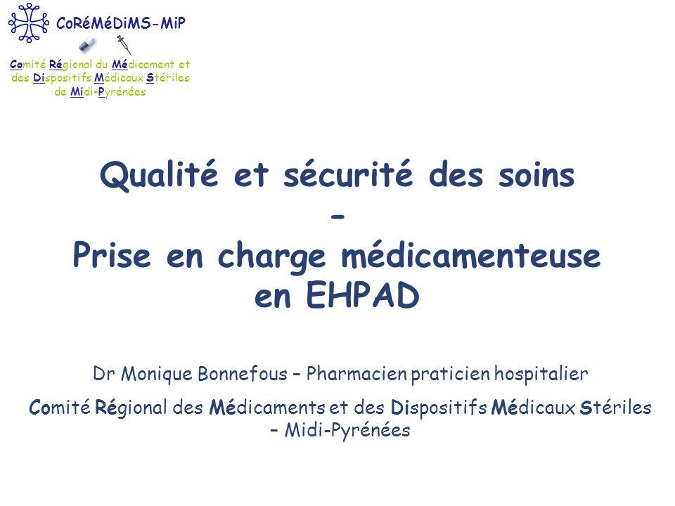 Comité Régional du Médicament et des Dispositifs Médicaux Stériles de Midi-Pyrénées CoRéMéDiMS-MiP Qualité et sécurité des soins - Prise en charge méd