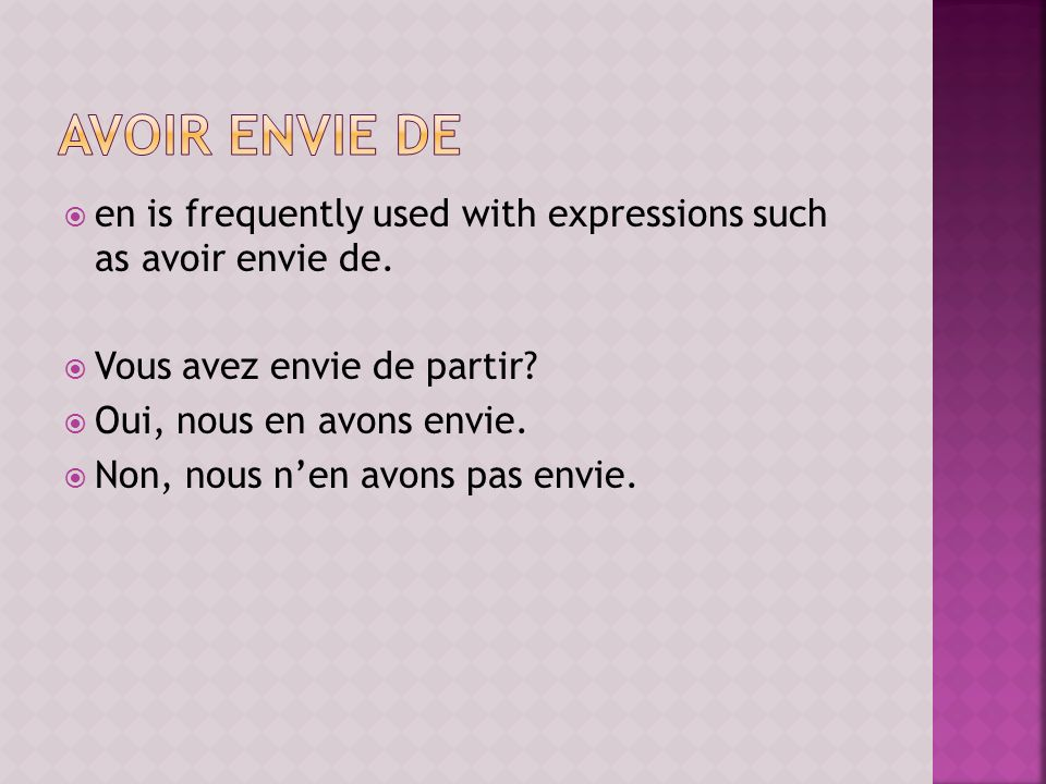 en is frequently used with expressions such as avoir envie de.