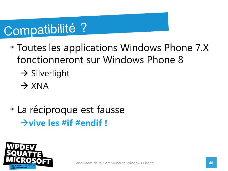40Lancement de la Communauté Windows Phone Compatibilité .
