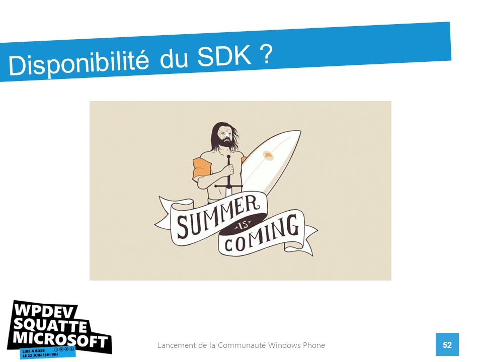 52Lancement de la Communauté Windows Phone Disponibilité du SDK ?