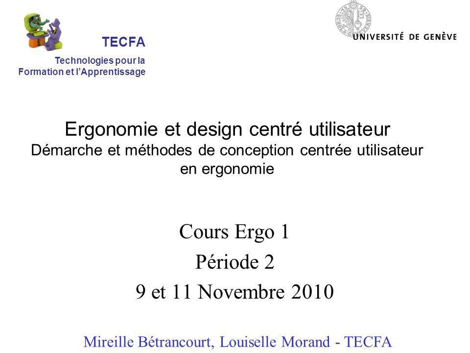 Ergonomie et design centré utilisateur Démarche et méthodes de conception centrée utilisateur en ergonomie Cours Ergo 1 Période 2 9 et 11 Novembre 201