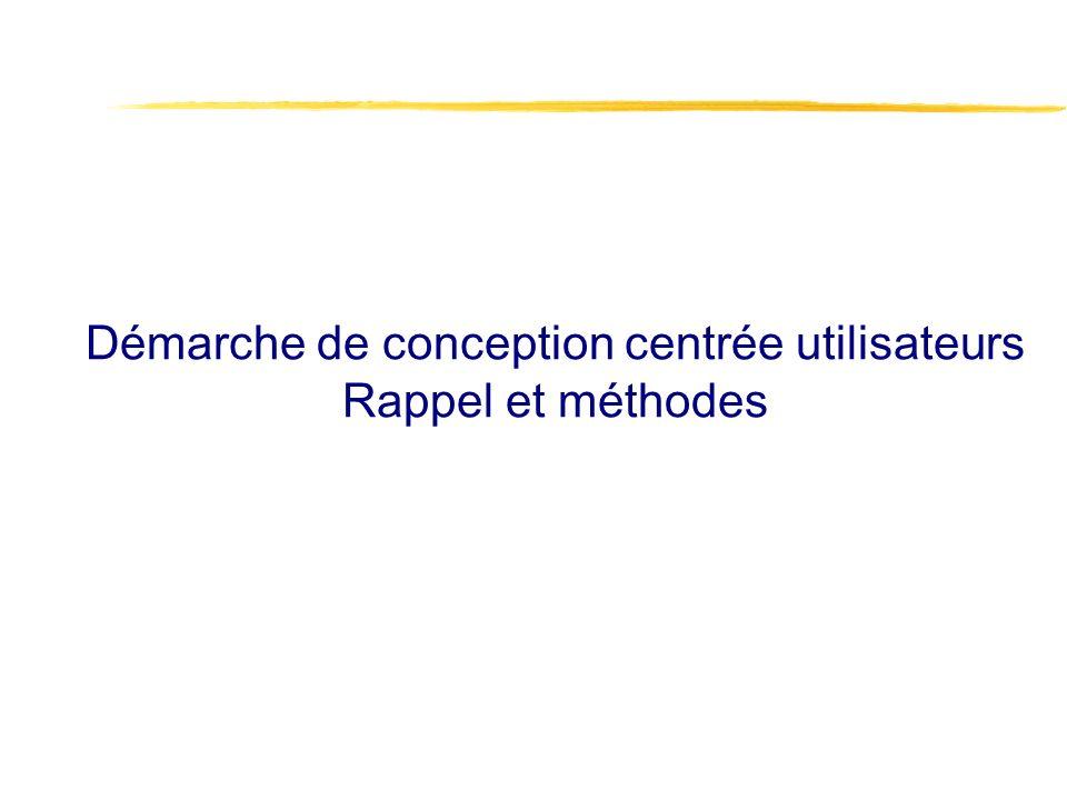 Démarche de conception centrée utilisateurs Rappel et méthodes