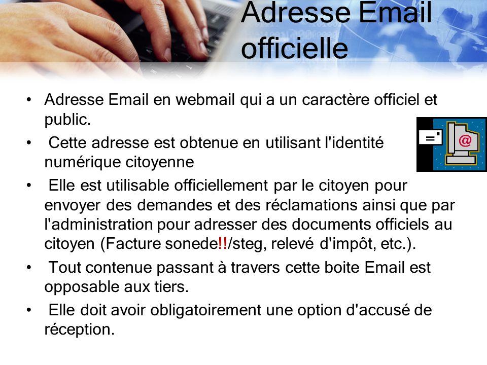 Adresse Email officielle Adresse Email en webmail qui a un caractère officiel et public. Cette adresse est obtenue en utilisant l'identité numérique c