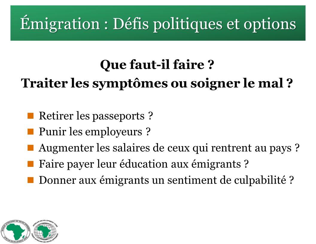 Émigration : Défis politiques et options Que faut-il faire .