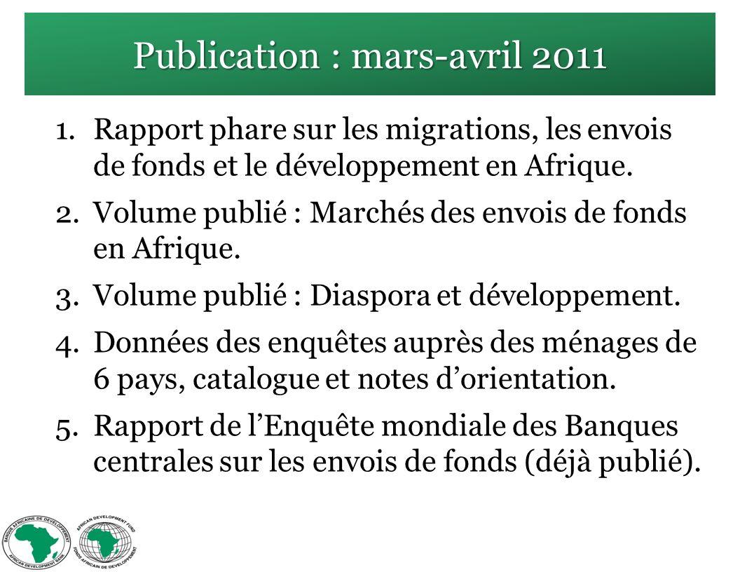 Publication : mars-avril 2011 1.Rapport phare sur les migrations, les envois de fonds et le développement en Afrique.