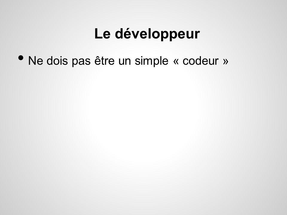 Le développeur Ne dois pas être un simple « codeur »