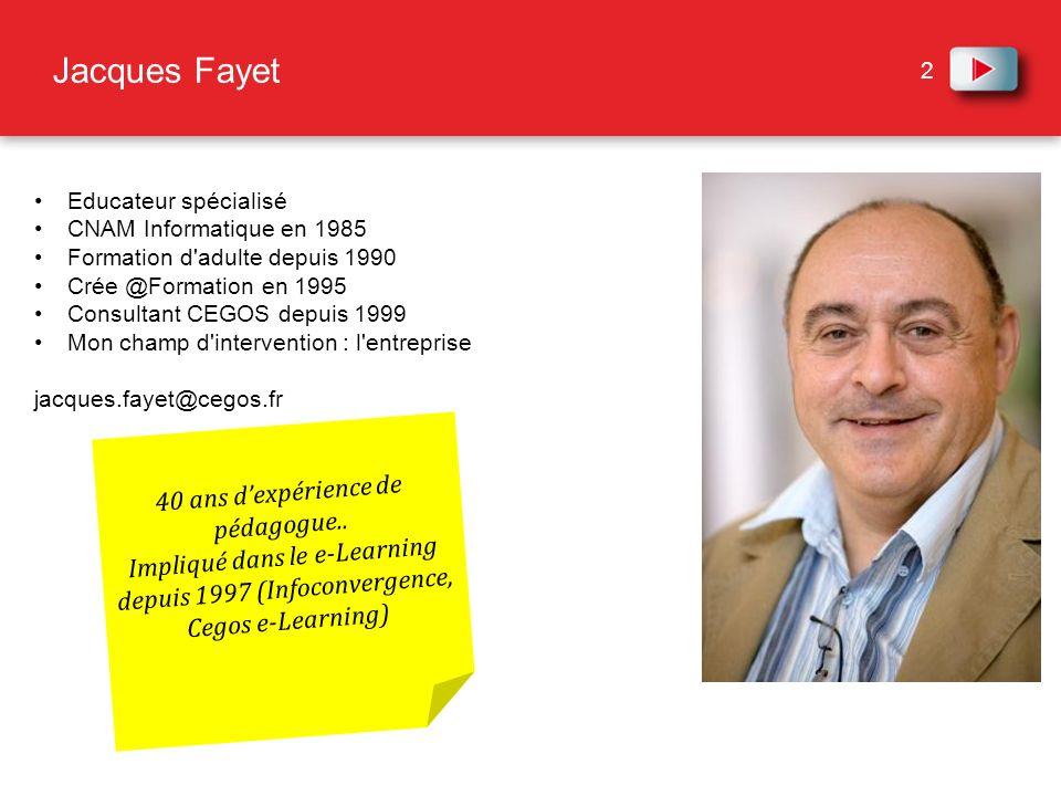 2 Jacques Fayet Educateur spécialisé CNAM Informatique en 1985 Formation d'adulte depuis 1990 Crée @Formation en 1995 Consultant CEGOS depuis 1999 Mon