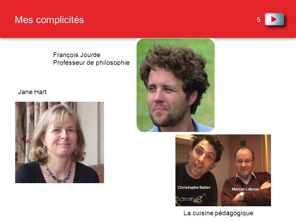 5 Mes complicités François Jourde Professeur de philosophie Jane Hart La cuisine pédagogique